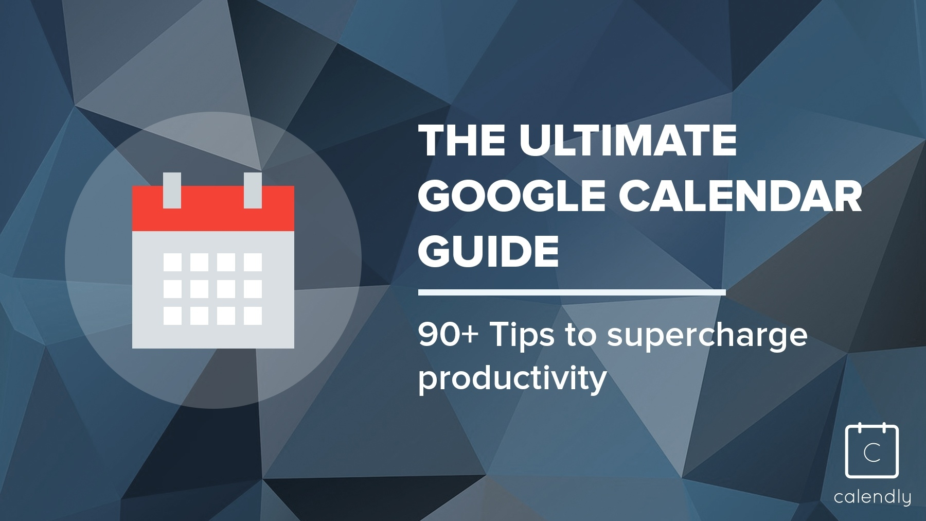Blog - The Ultimate Google Calendar Guide: 90+ Tips_Calendar Icon Generator Online