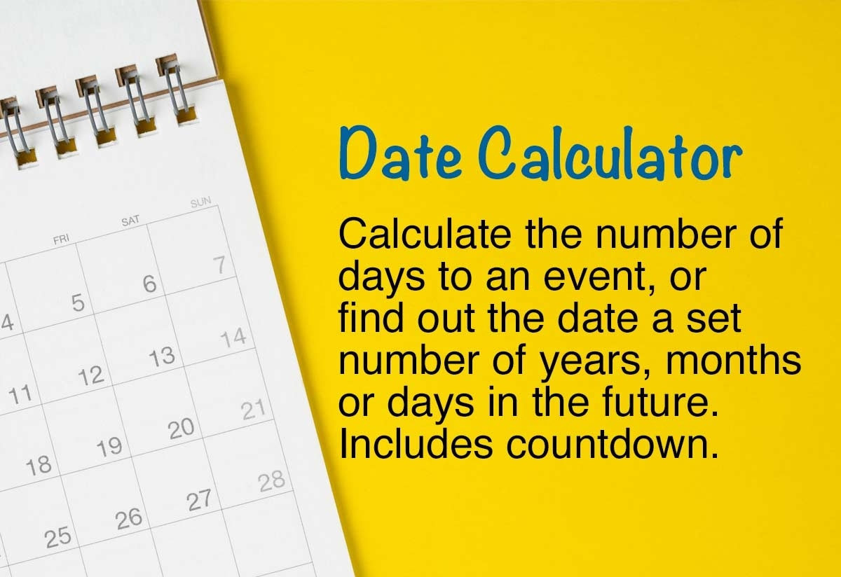 Date Calculator - Add To A Date Or Countdown To A Date_Calendar Countdown Between Dates