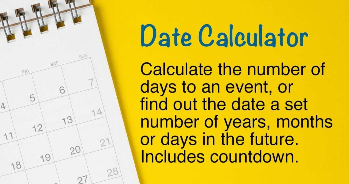 Date Calculator - Add To A Date Or Countdown To A Date_Countdown Calendar From One Date To Another