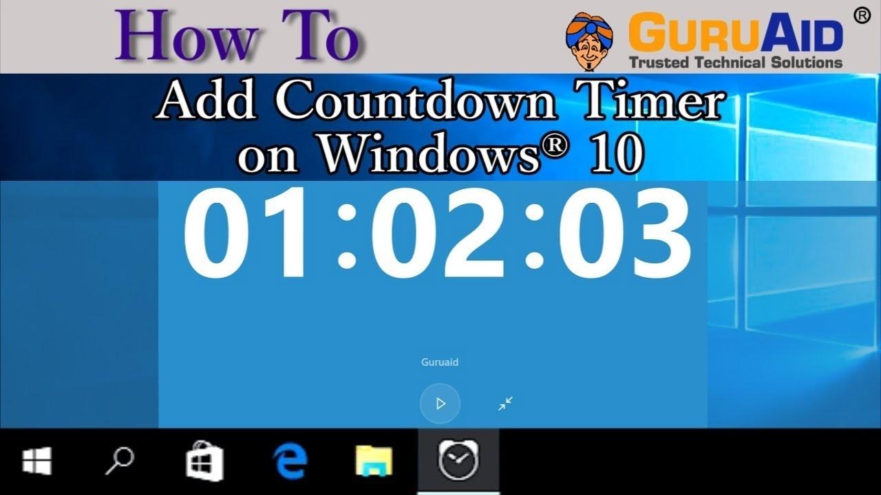 How To Add Countdown Timer On Windows 10 - Guruaid_Calendar Countdown For Desktop