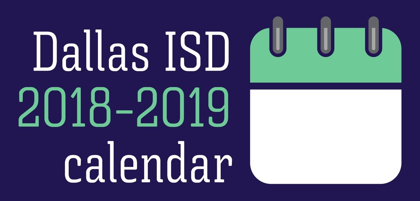 See The Approved Dallas Isd Calendar For 2018–2019 School Year | The Hub_School Calendar Dallas Isd